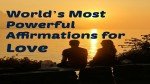 World's Most Powerful Affirmations for Love
